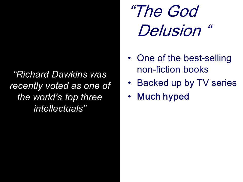 """""""The God Delusion """" One of the best-selling non-fiction books Backed up by TV series Much hyped Richard Dawkins """"Richard Dawkins was recently voted as"""