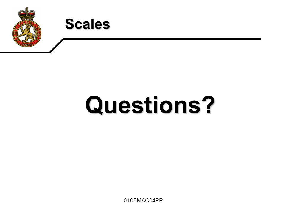 0105MAC04PP Scales Questions?