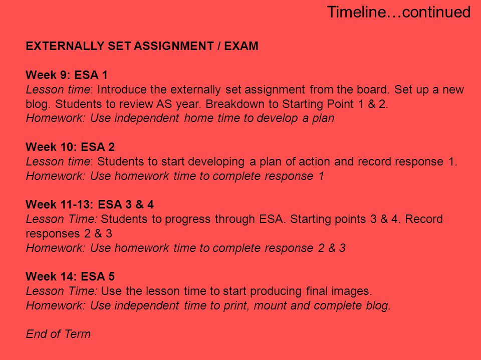 EXTERNALLY SET ASSIGNMENT / EXAM Week 9: ESA 1 Lesson time: Introduce the externally set assignment from the board.
