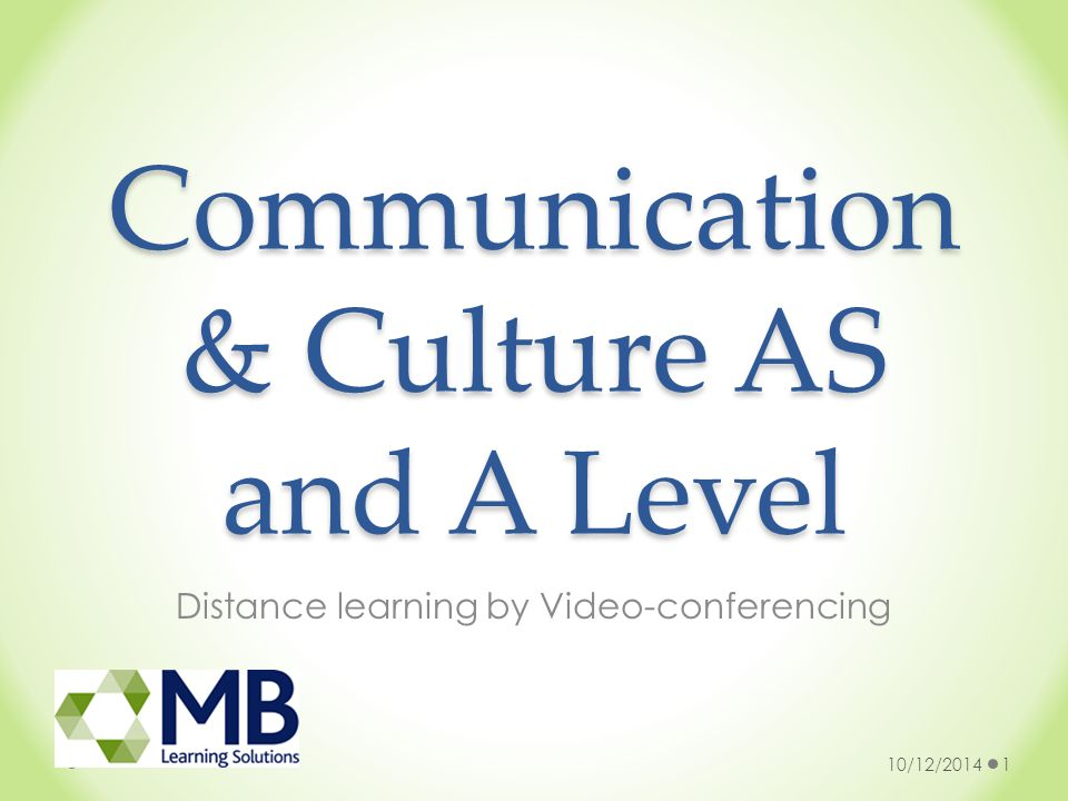 Communication & Culture AS and A Level Distance learning by Video-conferencing 10/12/20141