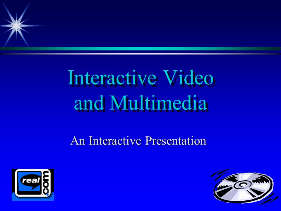 Interactive Video and Multimedia An Interactive Presentation