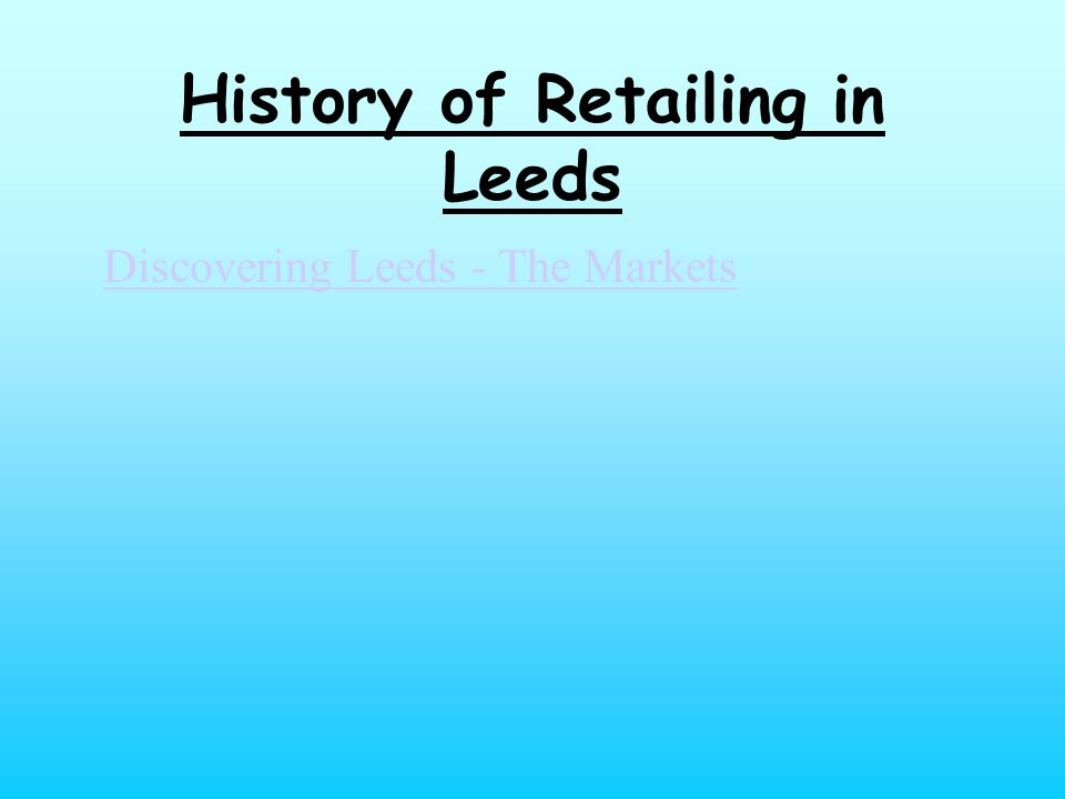 Types of Retailers So we know that 'markets' were the first type of retailers.