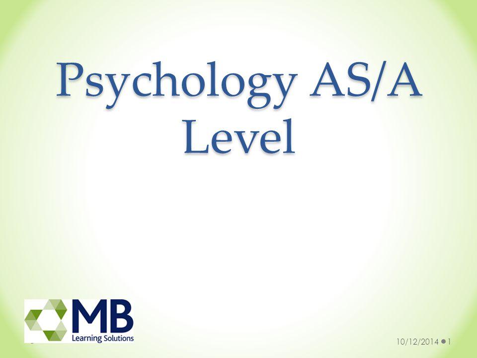 Psychology AS/A Level 10/12/20141