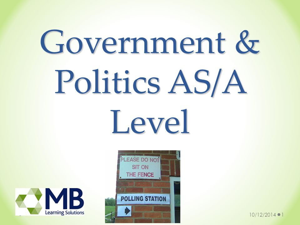 Government & Politics AS/A Level 10/12/20141