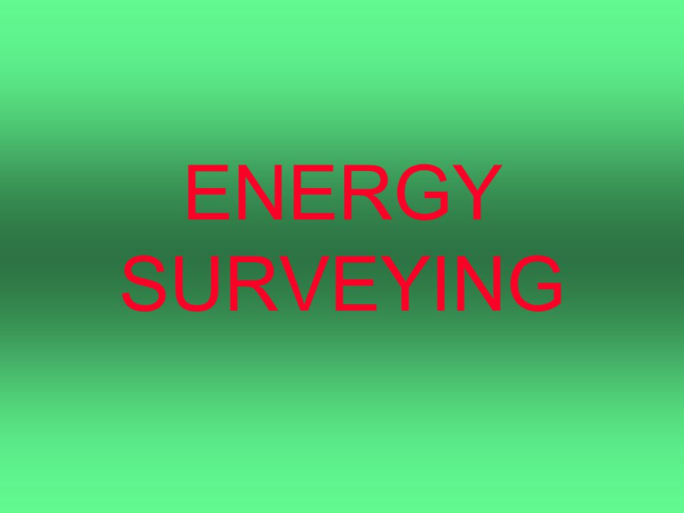 ENERGY SURVEYING