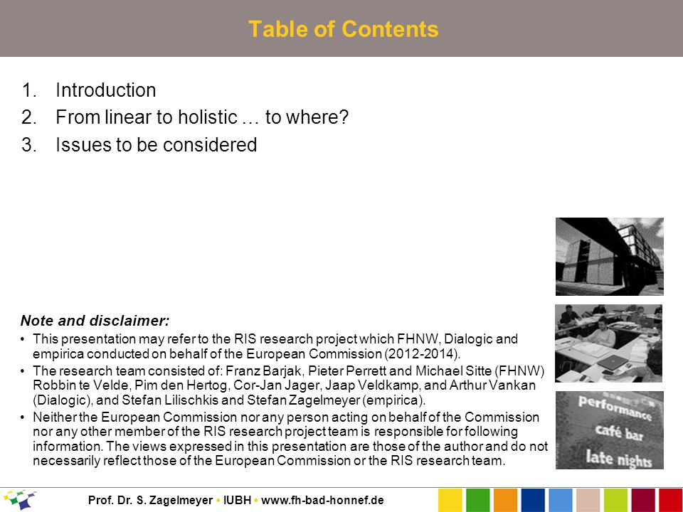 Prof. Dr. S. Zagelmeyer IUBH www.fh-bad-honnef.de Table of Contents 1.Introduction 2.From linear to holistic … to where? 3.Issues to be considered Not