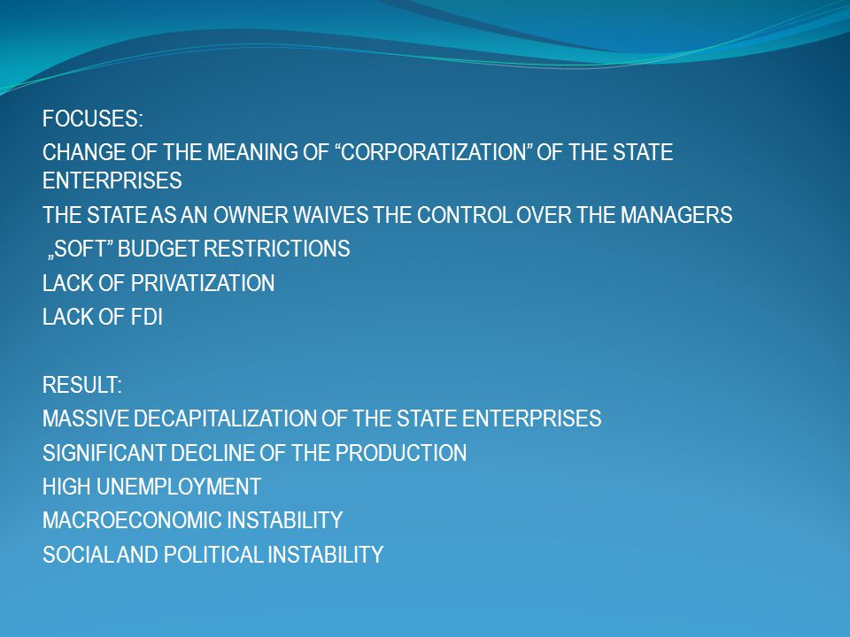 "FOCUSES: CHANGE OF THE MEANING OF ""CORPORATIZATION"" OF THE STATE ENTERPRISES THE STATE AS AN OWNER WAIVES THE CONTROL OVER THE MANAGERS ""SOFT"" BUDGET"