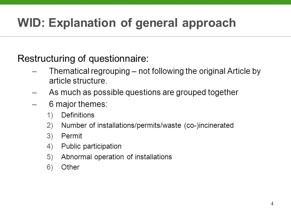 4 Restructuring of questionnaire: –Thematical regrouping – not following the original Article by article structure.