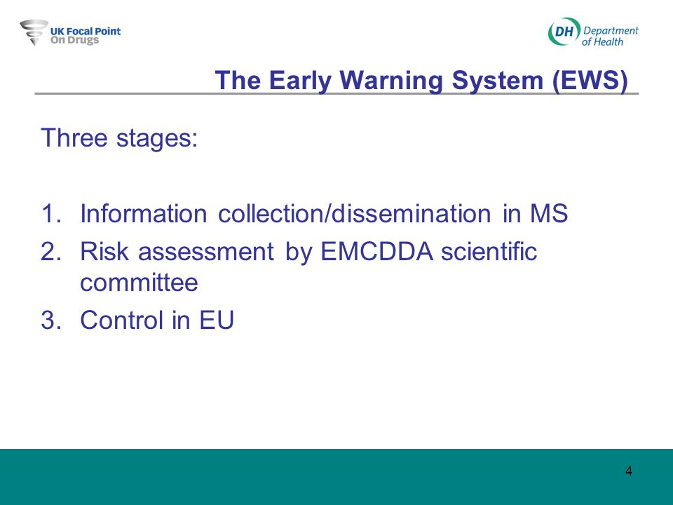 4 The Early Warning System (EWS) Three stages: 1.Information collection/dissemination in MS 2.Risk assessment by EMCDDA scientific committee 3.Control in EU