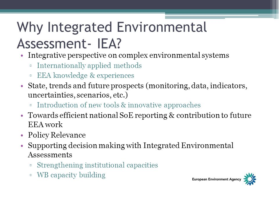 Why Integrated Environmental Assessment- IEA.