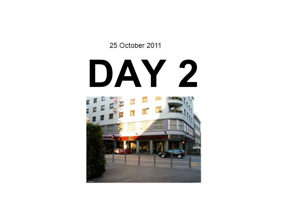 DAY 2 25 October 2011