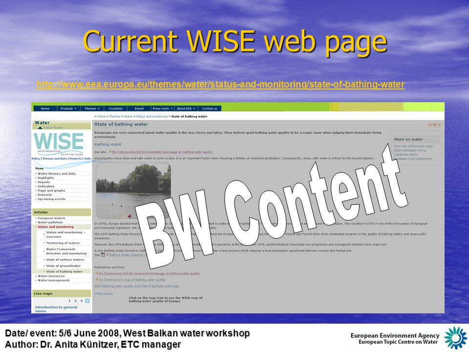 Date/ event: 5/6 June 2008, West Balkan water workshop Author: Dr. Anita Künitzer, ETC manager Current WISE web page http://www.eea.europa.eu/themes/w