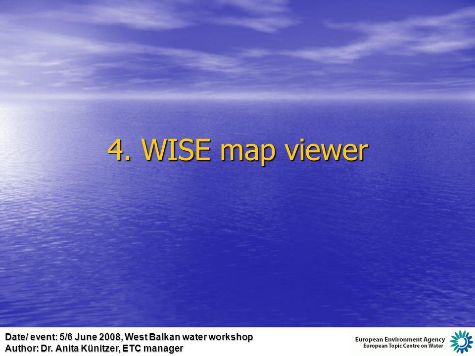 Date/ event: 5/6 June 2008, West Balkan water workshop Author: Dr. Anita Künitzer, ETC manager 4. WISE map viewer