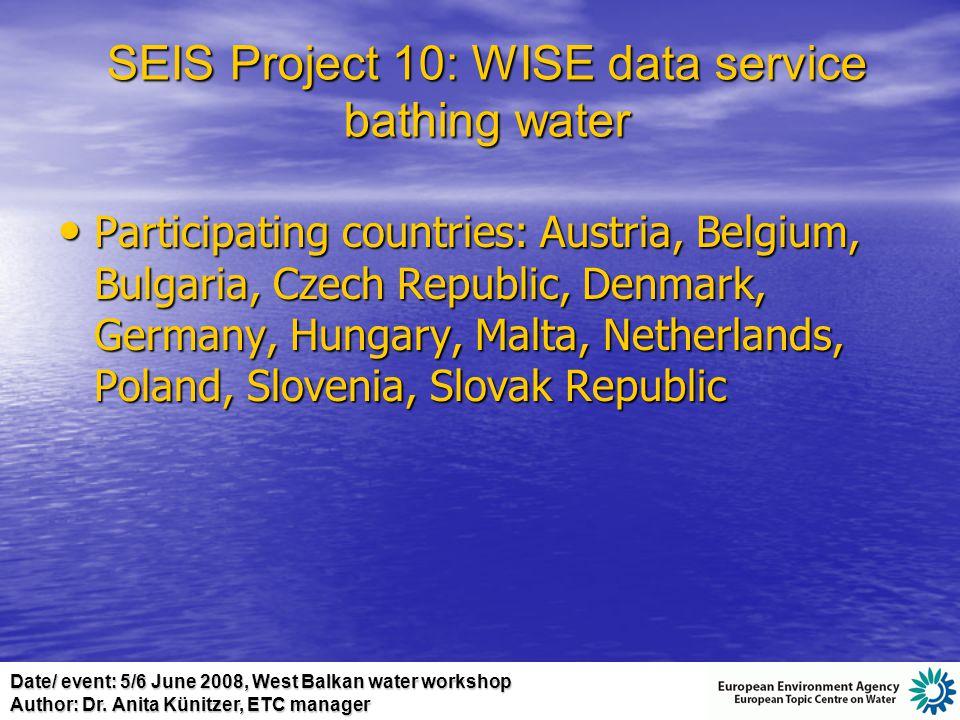 Date/ event: 5/6 June 2008, West Balkan water workshop Author: Dr. Anita Künitzer, ETC manager Participating countries: Austria, Belgium, Bulgaria, Cz