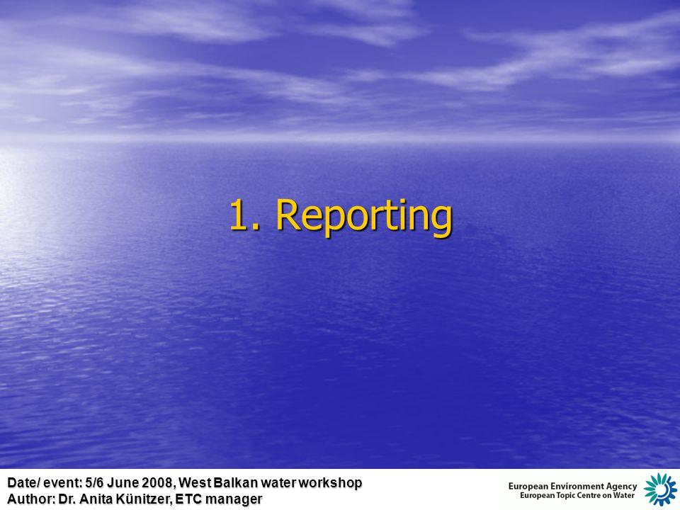Date/ event: 5/6 June 2008, West Balkan water workshop Author: Dr. Anita Künitzer, ETC manager 1. Reporting