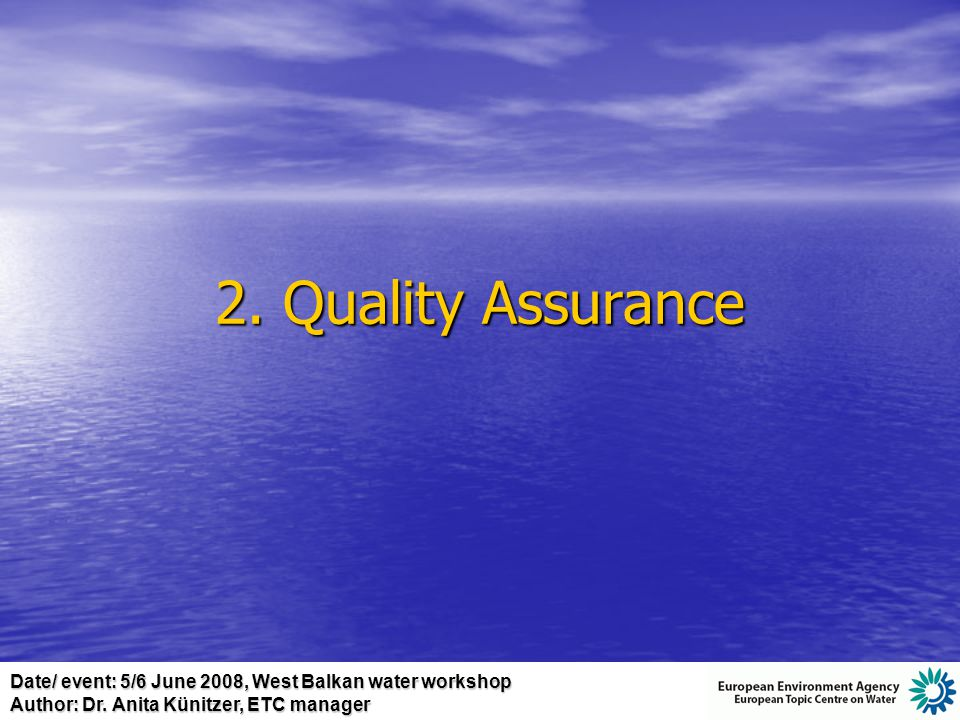 Date/ event: 5/6 June 2008, West Balkan water workshop Author: Dr. Anita Künitzer, ETC manager 2. Quality Assurance