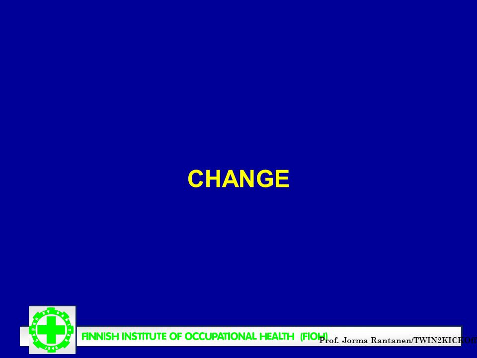 Prof. Jorma Rantanen/TWIN2KICKOff CHANGE