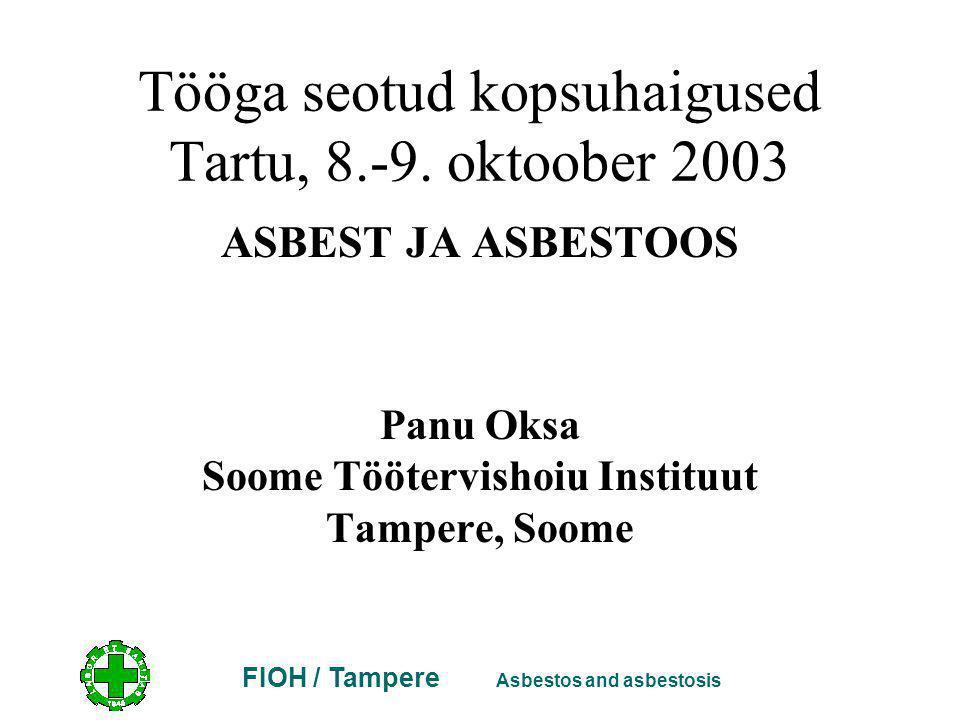 FIOH / Tampere Asbestos and asbestosis Tööga seotud kopsuhaigused Tartu, 8.-9.
