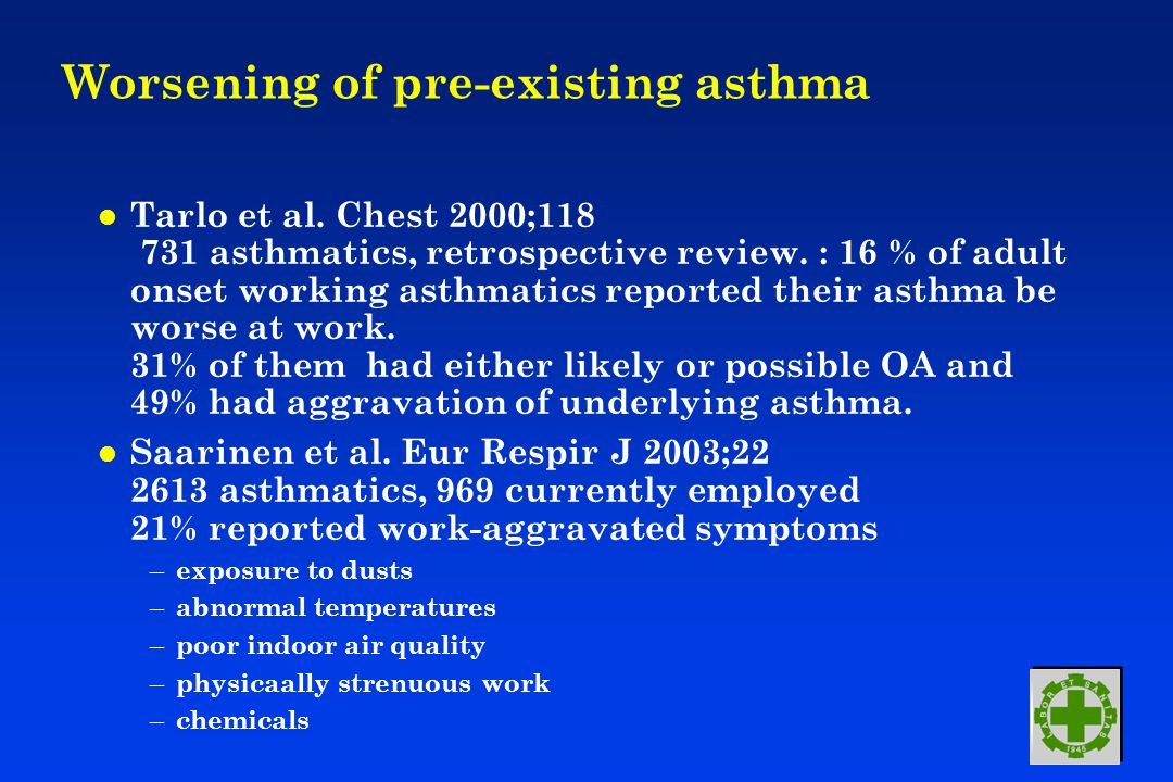 Worsening of pre-existing asthma l Tarlo et al.