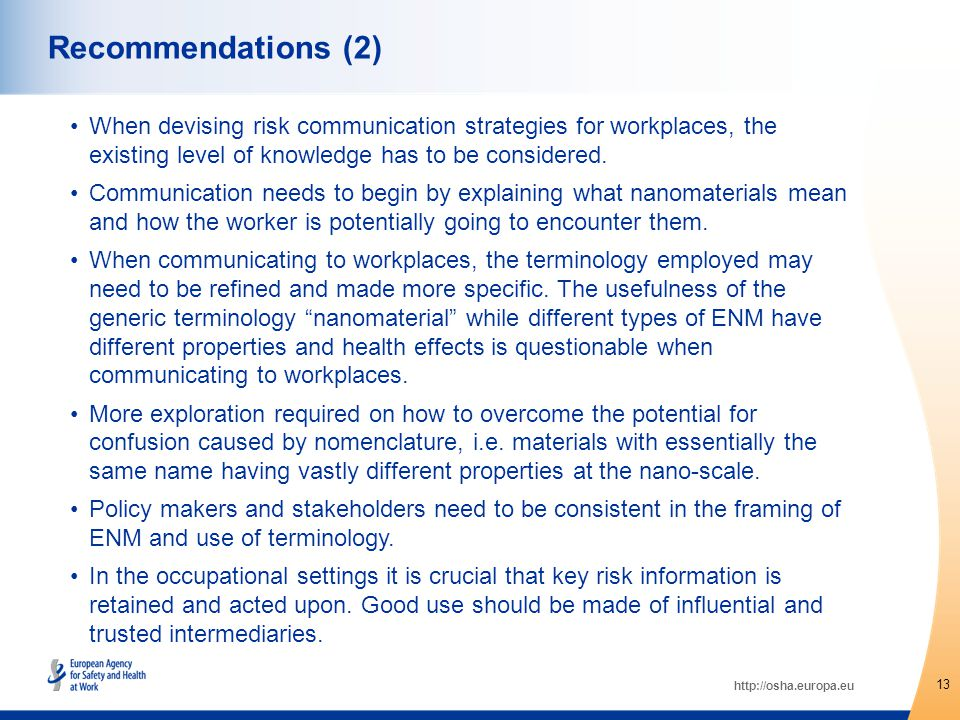 http://osha.europa.eu When devising risk communication strategies for workplaces, the existing level of knowledge has to be considered.
