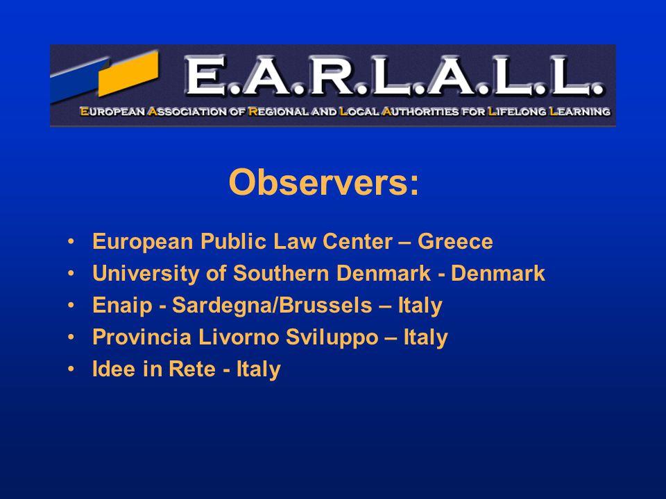 Observers: European Public Law Center – Greece University of Southern Denmark - Denmark Enaip - Sardegna/Brussels – Italy Provincia Livorno Sviluppo – Italy Idee in Rete - Italy