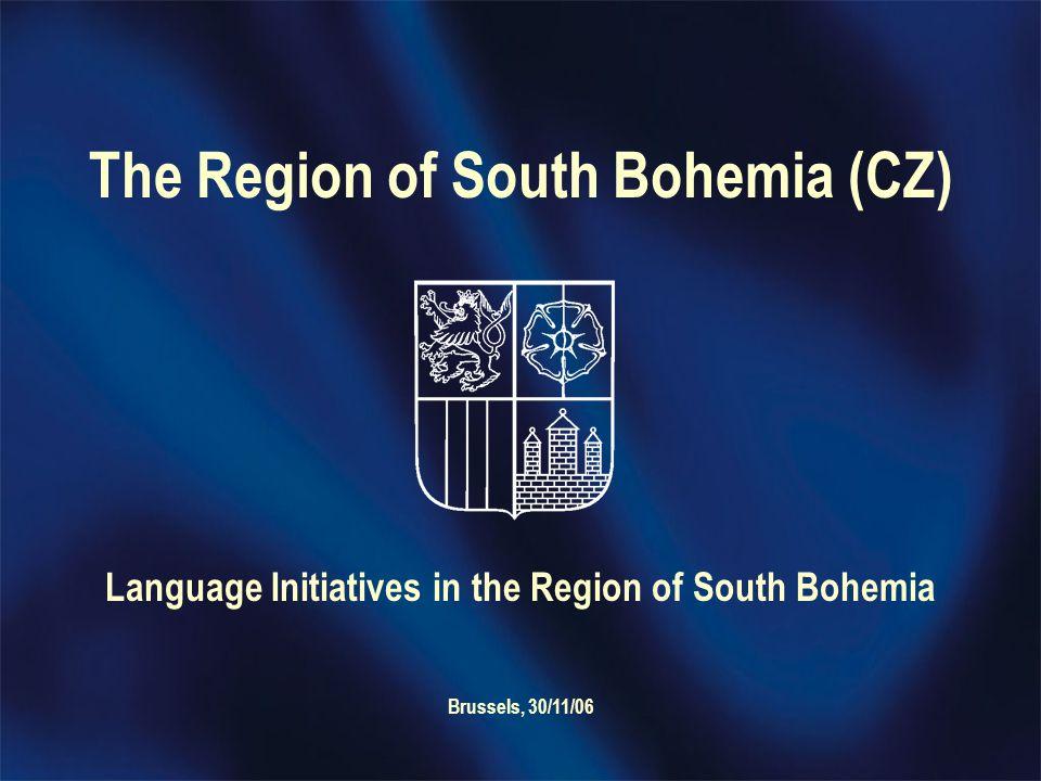 The Region of South Bohemia (CZ) Language Initiatives in the Region of South Bohemia Brussels, 30/11/06