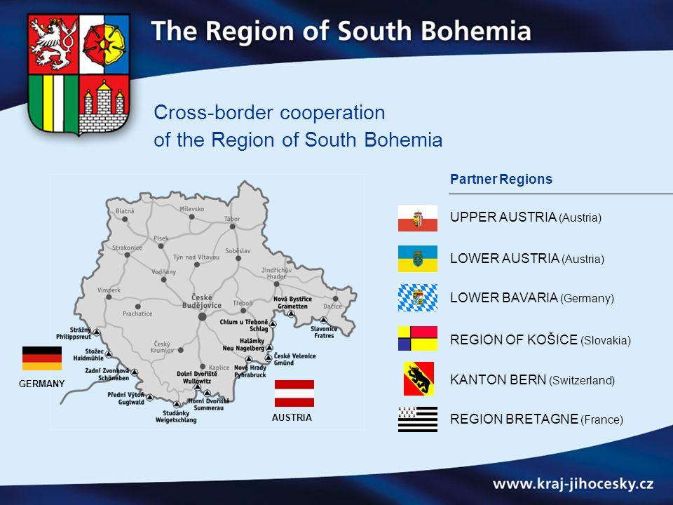 Cross-border cooperation of the Region of South Bohemia Partner Regions UPPER AUSTRIA (Austria) LOWER AUSTRIA (Austria) LOWER BAVARIA (Germany) REGION OF KOŠICE (Slovakia) KANTON BERN (Switzerland) REGION BRETAGNE (France) GERMANY AUSTRIA