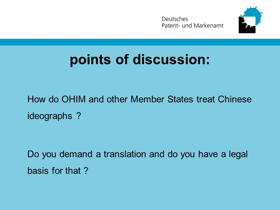 points of discussion: How do OHIM and other Member States treat Chinese ideographs .