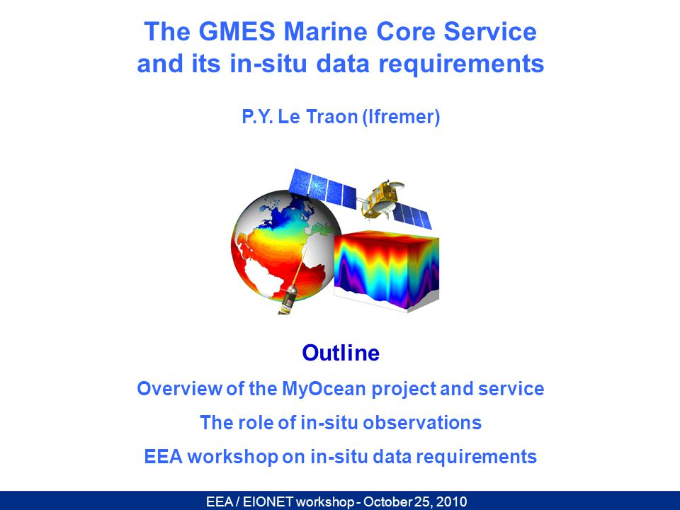 Starting point : Main priorities of the MCS IG report The GMES MCS IG identified a list of priorities (MCS IG report): sustain the Argo network ~ 800 new floats to be deployed each year.