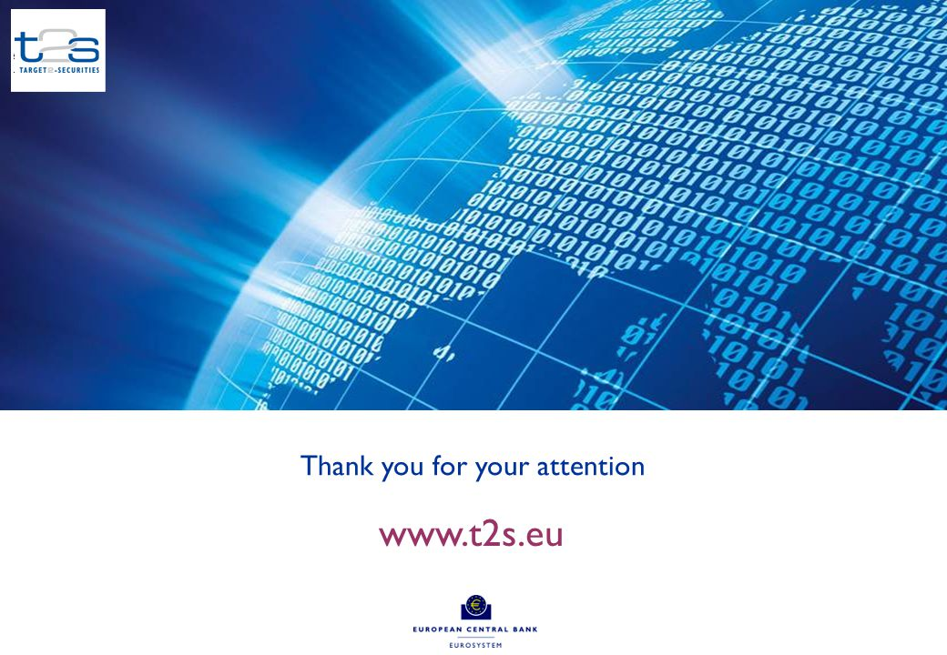 5 Thank you for your attention www.t2s.eu