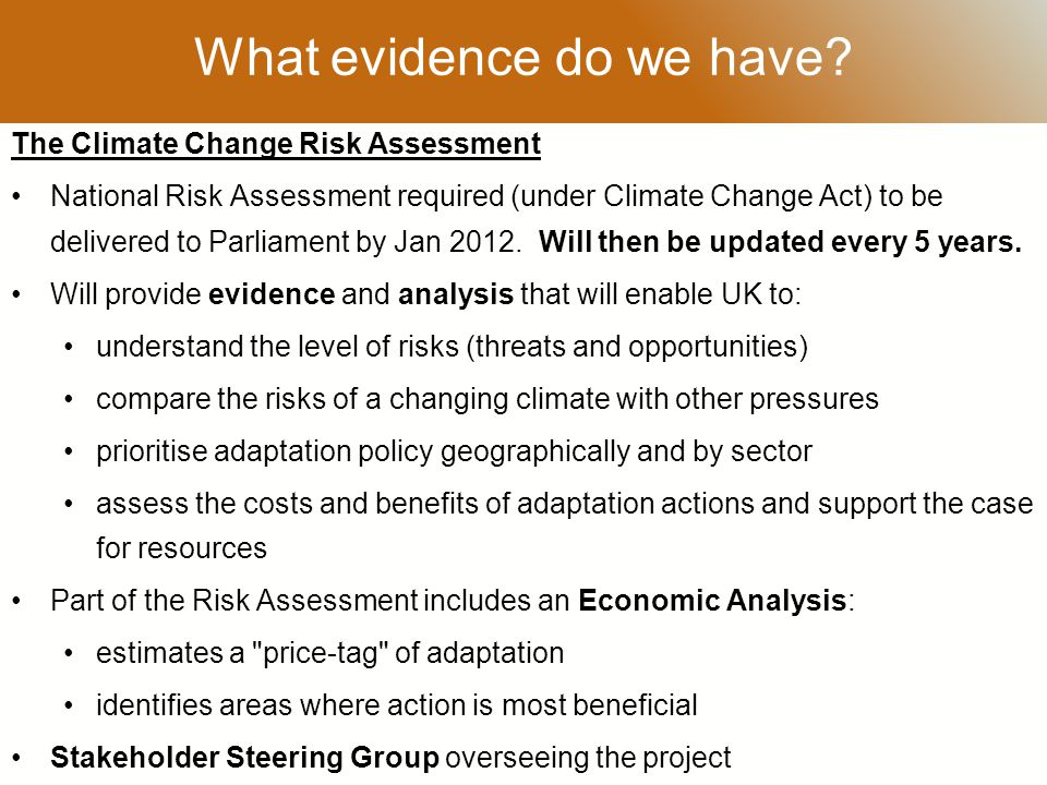 RESTRICTED The Climate Change Risk Assessment National Risk Assessment required (under Climate Change Act) to be delivered to Parliament by Jan 2012.