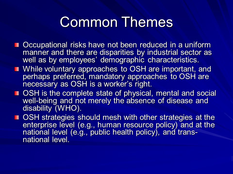 Common Themes Occupational risks have not been reduced in a uniform manner and there are disparities by industrial sector as well as by employees' demographic characteristics.