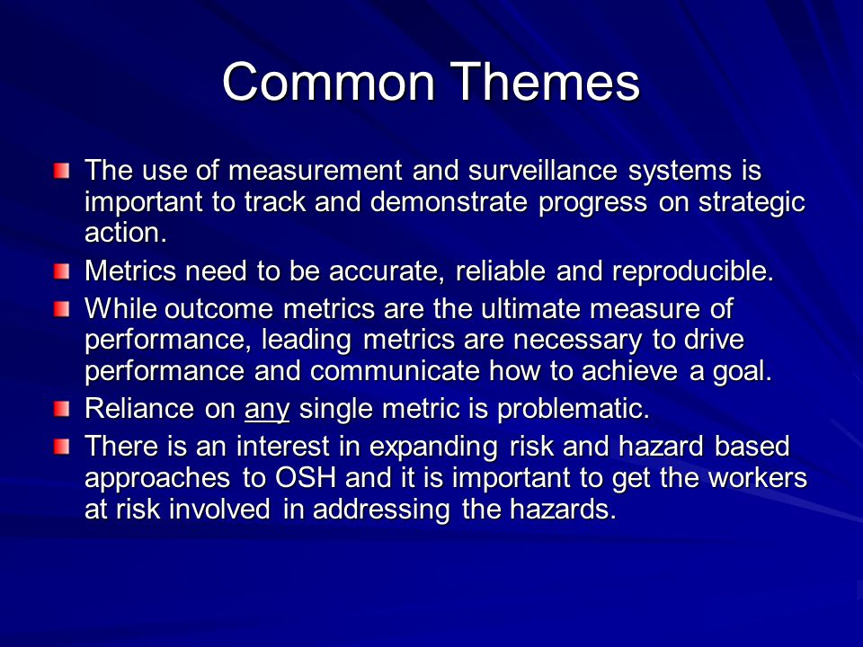Common Themes The use of measurement and surveillance systems is important to track and demonstrate progress on strategic action.