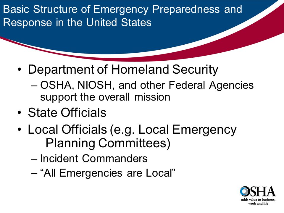 National Response Framework National Response Plan National Incident Management System National Preparedness Guidelines National Strategy for Pandemic Influenza Each of these Documents have a Worker Safety and Health Component