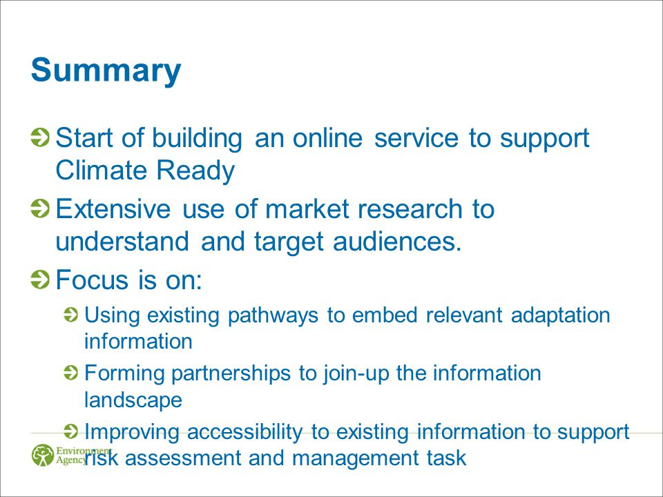 Summary Start of building an online service to support Climate Ready Extensive use of market research to understand and target audiences.