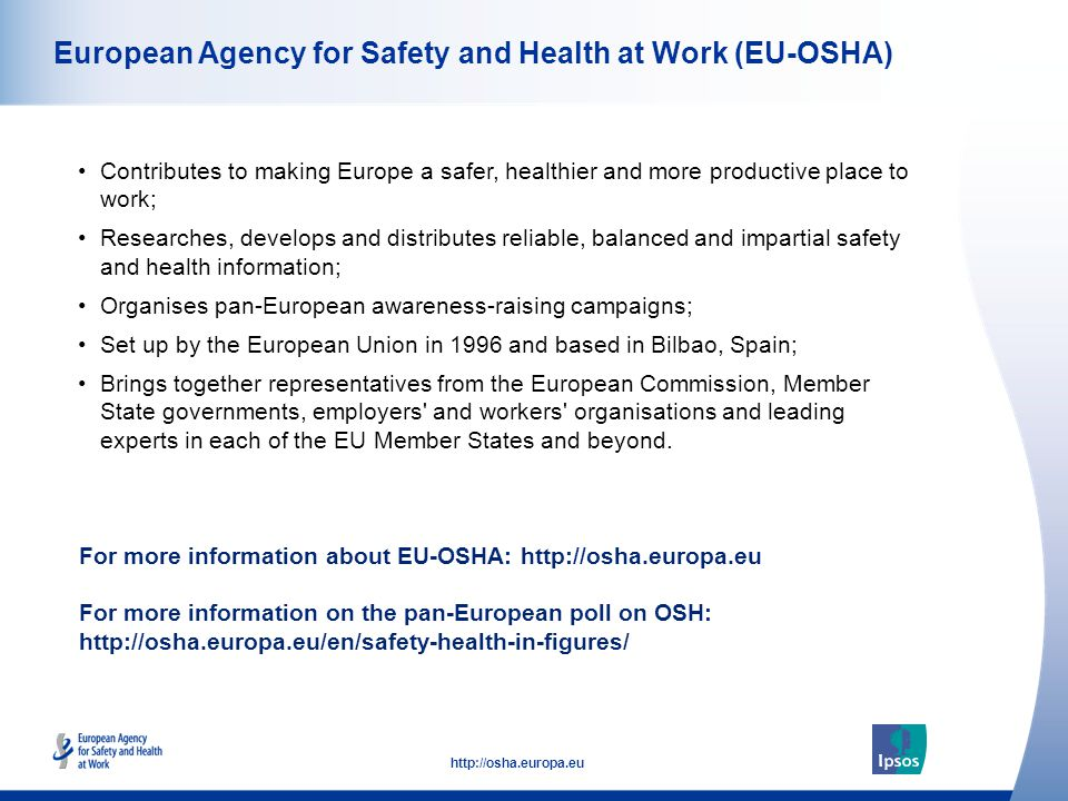 52 http://osha.europa.eu European Agency for Safety and Health at Work (EU-OSHA) Contributes to making Europe a safer, healthier and more productive p