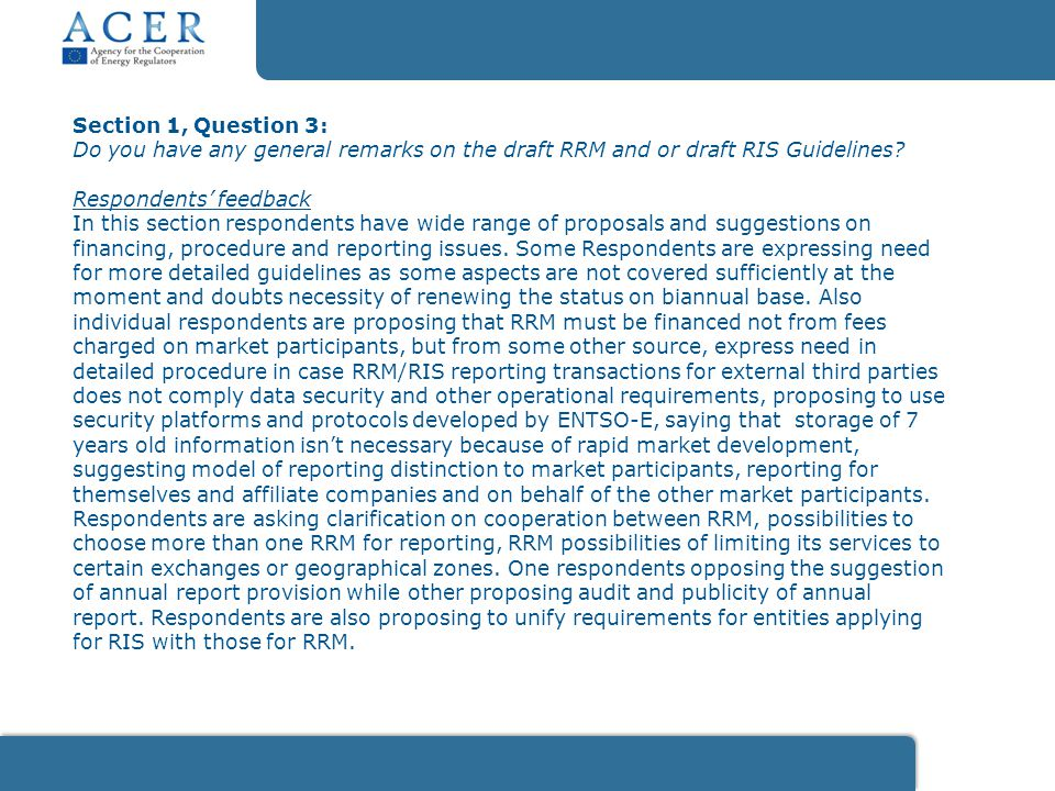 Section 1, Question 3: Do you have any general remarks on the draft RRM and or draft RIS Guidelines.