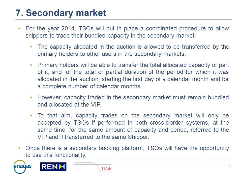 8 6. Unbundled capacity Where capacity will be offered RENENAGASTIGFDecision required Bundled capacityVIP NO Unbundled capacityVIP NO At both the Span