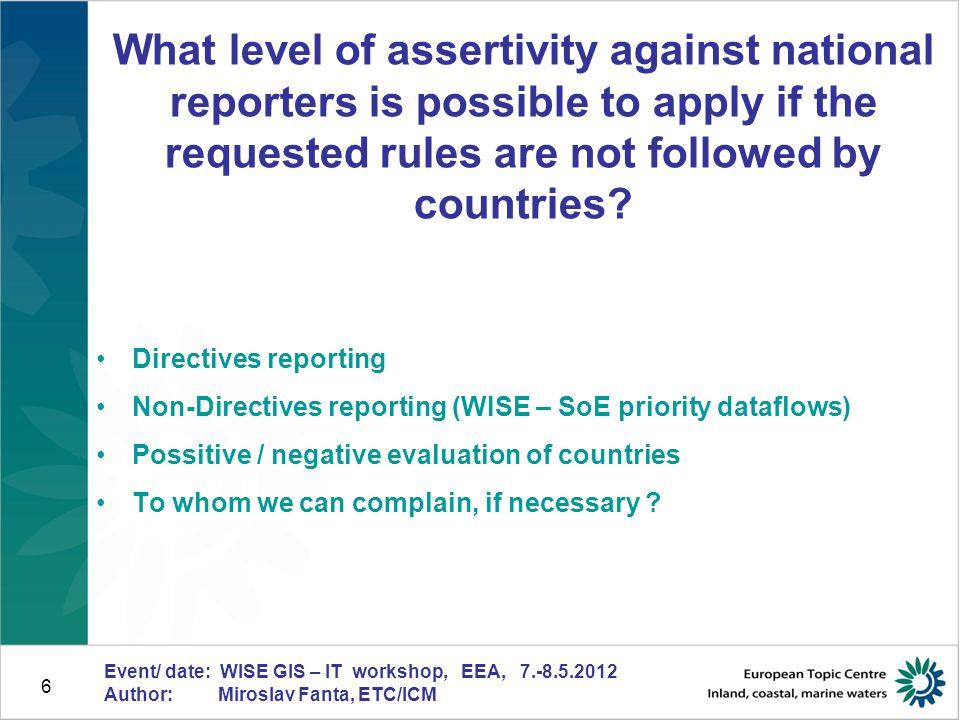 7 Event/ date: WISE GIS – IT workshop, EEA, 7.-8.5.2012 Author: Miroslav Fanta, ETC/ICM Examples errors ?.