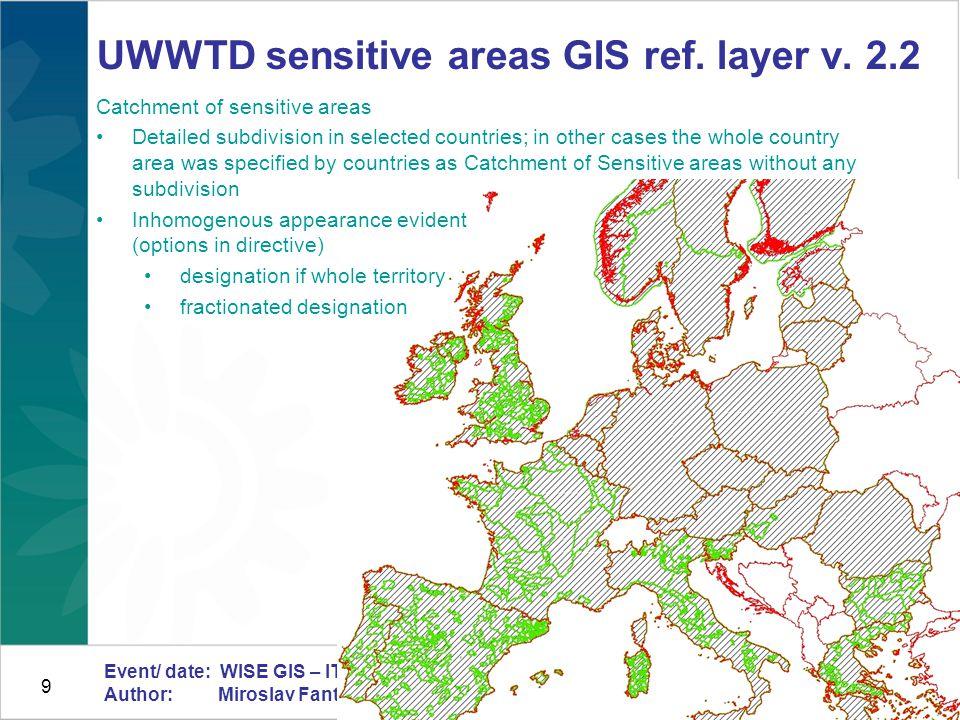9 Event/ date: WISE GIS – IT workshop, EEA, 7.-8.5.2012 Author: Miroslav Fanta, ETC/ICM UWWTD sensitive areas GIS ref.