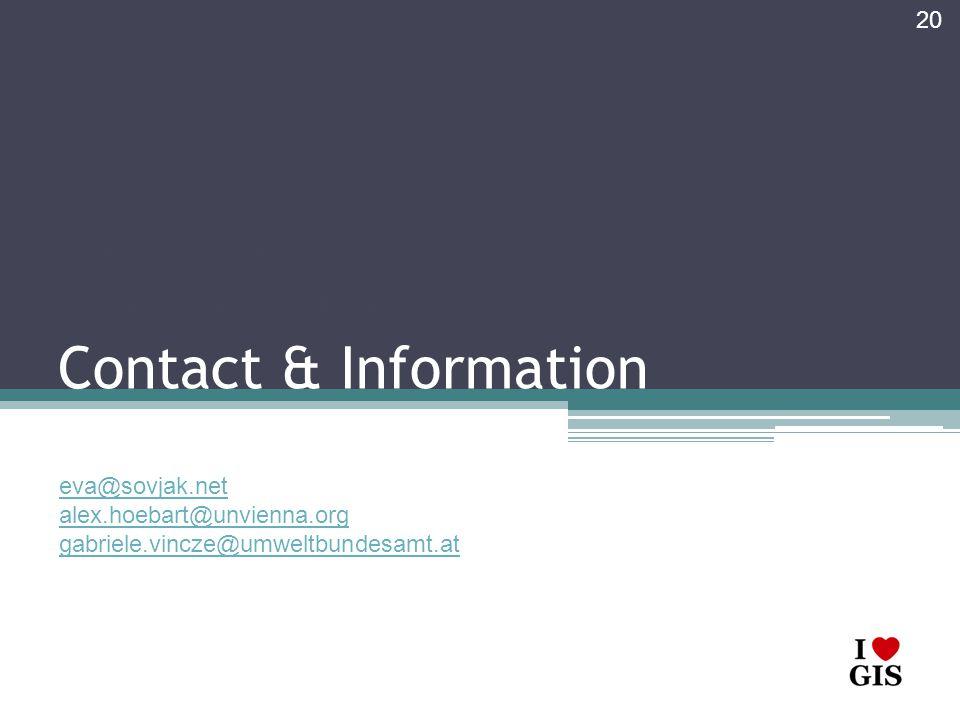 Contact & Information Gabriela Vincze T: +43-(0)1-313 04/3160 20 eva@sovjak.net alex.hoebart@unvienna.org gabriele.vincze@umweltbundesamt.at