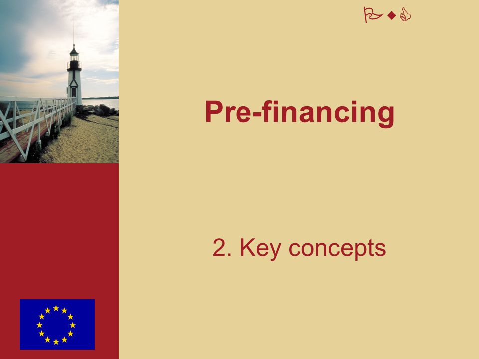 26 PwC Value reductions Pre-financings should be measured at their recoverable amount.