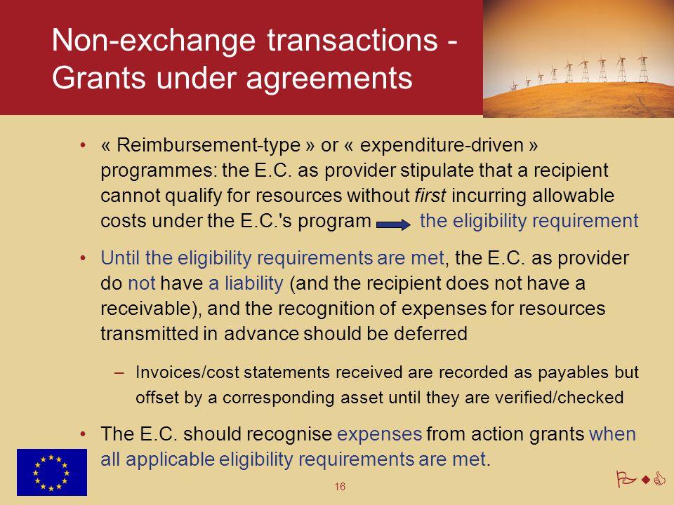 16 PwC Non-exchange transactions - Grants under agreements « Reimbursement-type » or « expenditure-driven » programmes: the E.C.