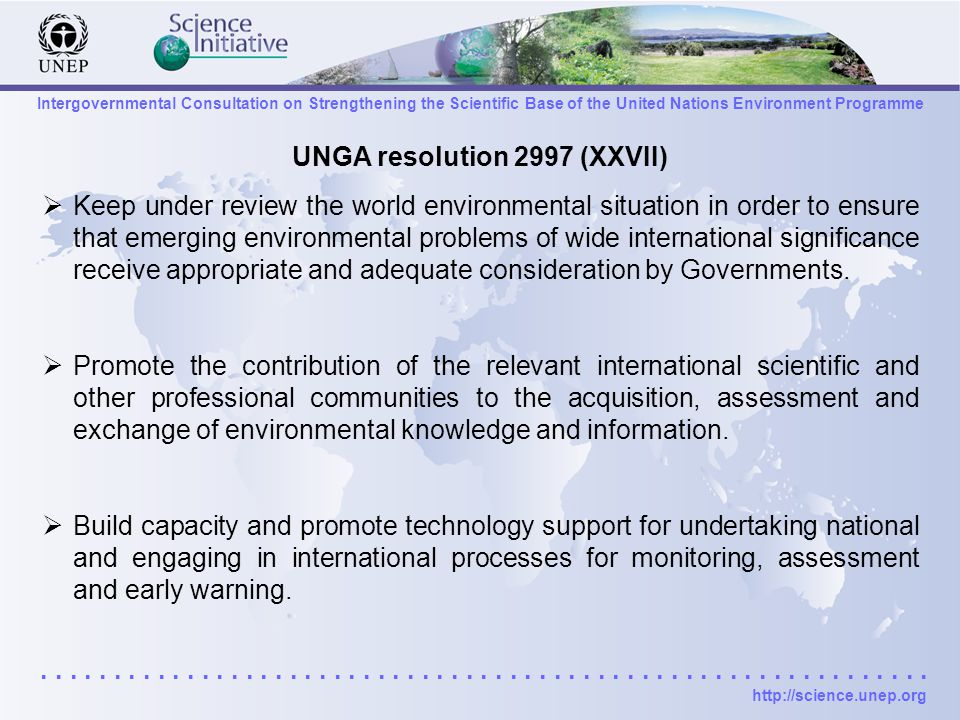 Intergovernmental Consultation on Strengthening the Scientific Base of the United Nations Environment Programme.............................................................