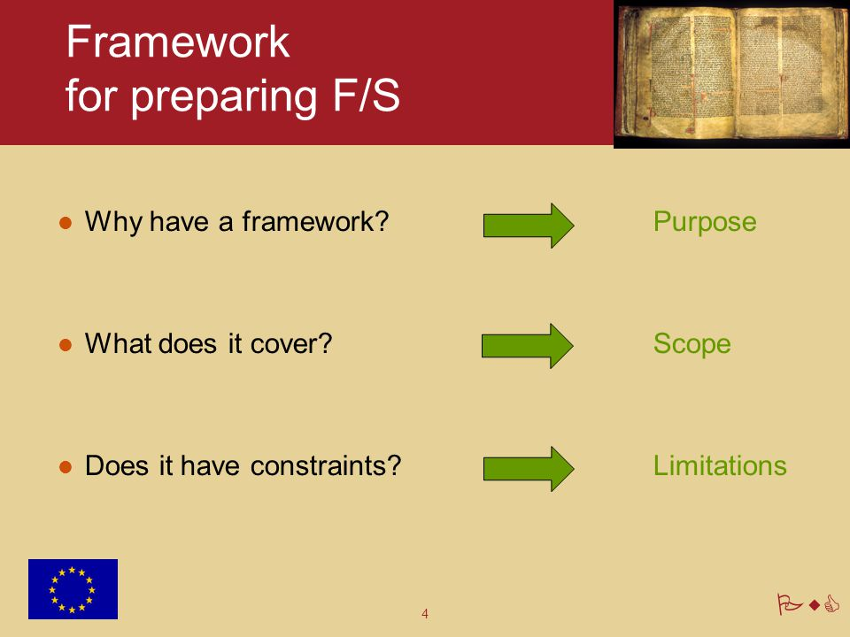 4 PwC Framework for preparing F/S Why have a framework? Purpose What does it cover?Scope Does it have constraints?Limitations