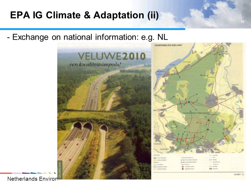 Netherlands Environmental Assessment Agency 12 Jelle van Minnen EPA IG Climate & Adaptation (ii) - Exchange on national information: e.g.