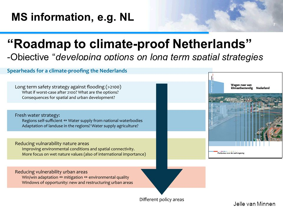 Netherlands Environmental Assessment Agency 7 Jelle van Minnen MS information, e.g.