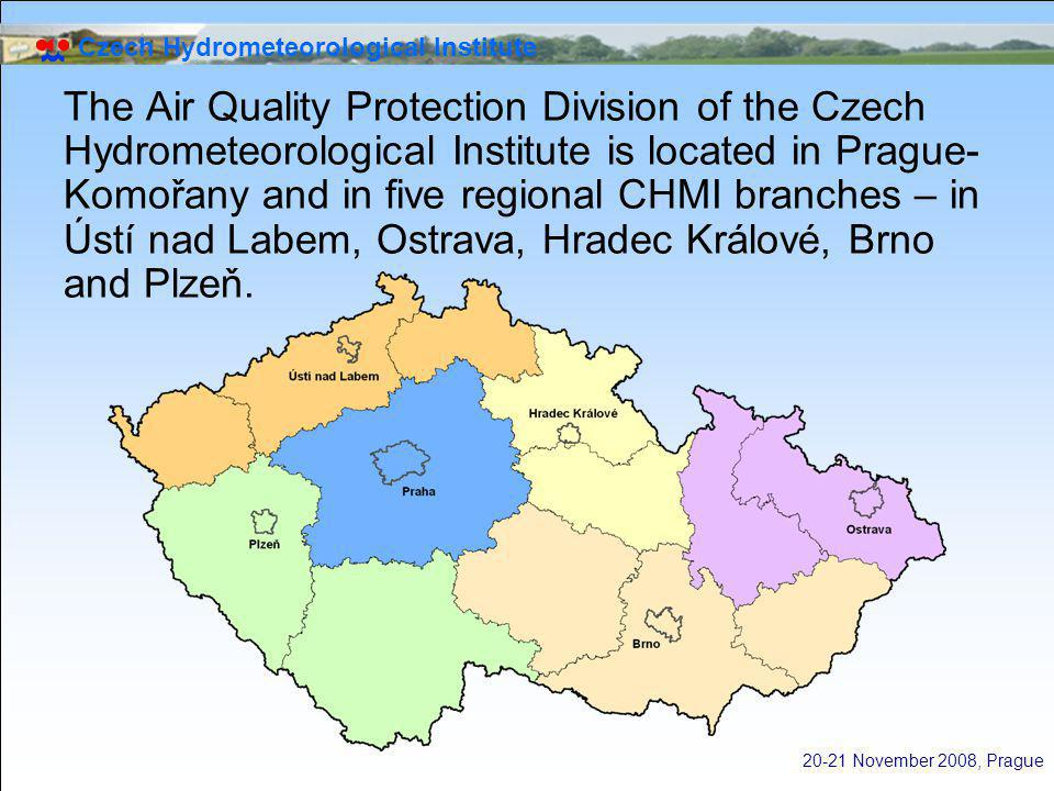 Czech Hydrometeorological Institute 20-21 November 2008, Prague The Air Quality Protection Division of the Czech Hydrometeorological Institute is loca