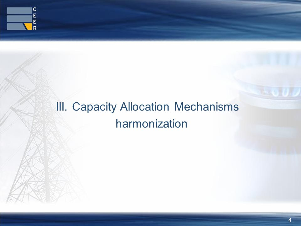 4 III. Capacity Allocation Mechanisms harmonization