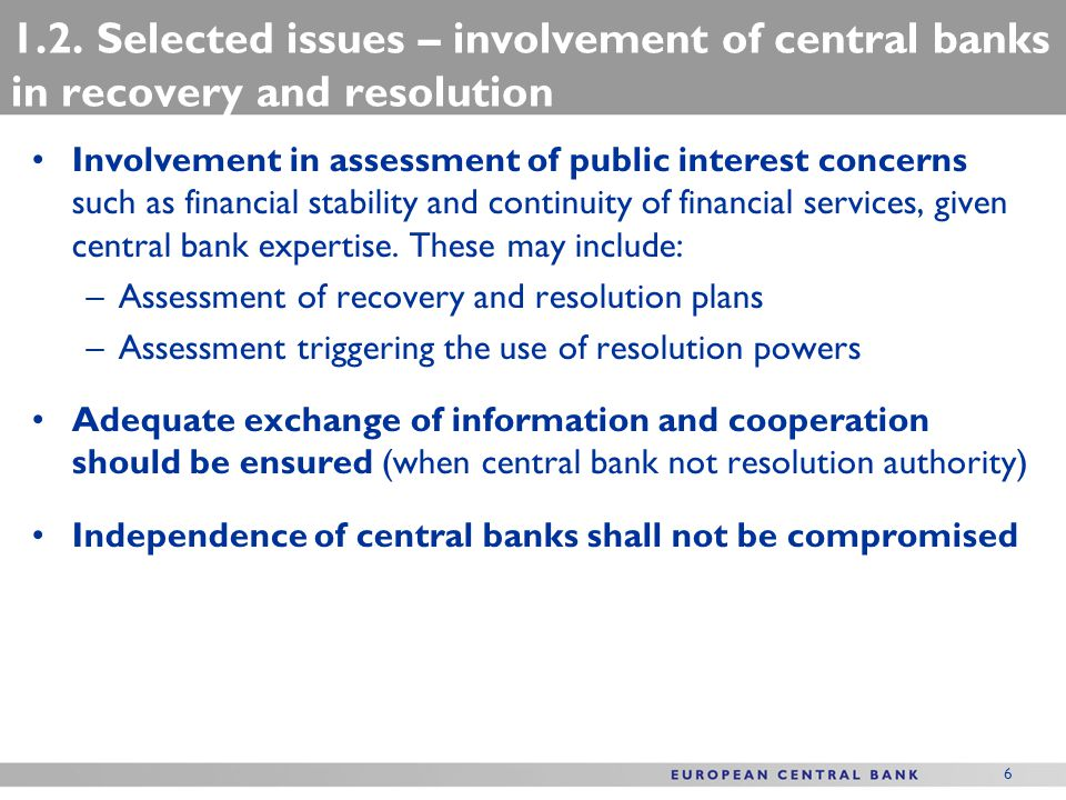 6 Involvement in assessment of public interest concerns such as financial stability and continuity of financial services, given central bank expertise